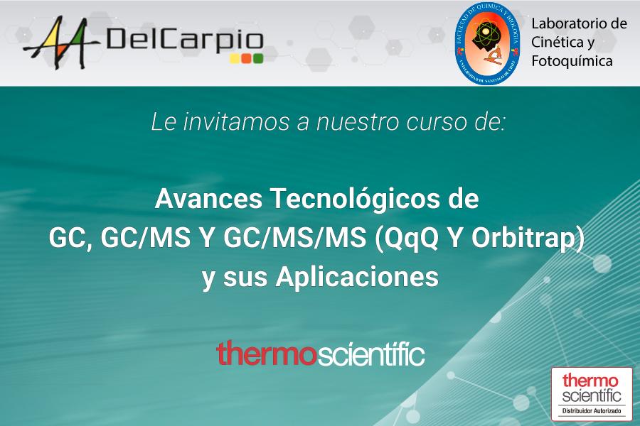 Avances Tecnológicos de GC, GC/MS Y GC/MS/MS  (QqQ Y Orbitrap)  y sus Aplicaciones